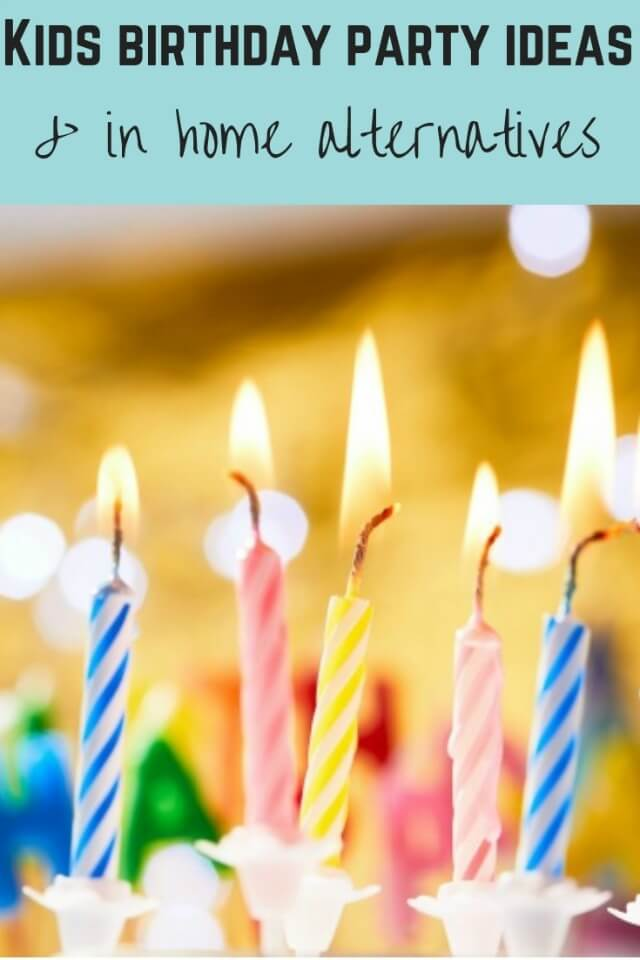 Kids Birthday Party Ideas At Home And Elsewhere